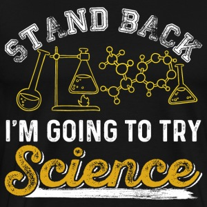 stand back try science - Men's Premium T-Shirt