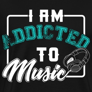 Je suis Addicted To Music - T-shirt Premium Homme