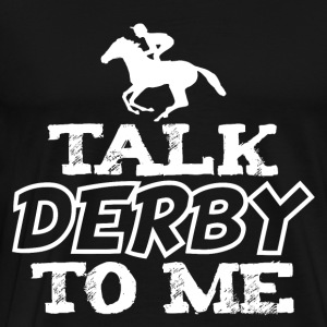 Snakk Derby To Me - Premium T-skjorte for menn