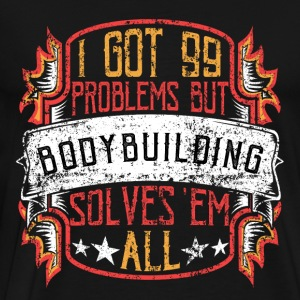 99 Problems Bodybuilding - Mannen Premium T-shirt