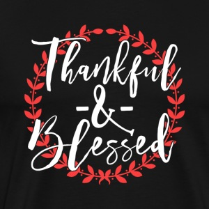 Thankful and Blessed - Männer Premium T-Shirt