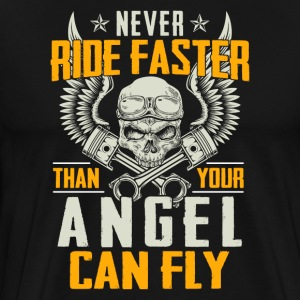 Never ride faster than your angel can fly - Männer Premium T-Shirt