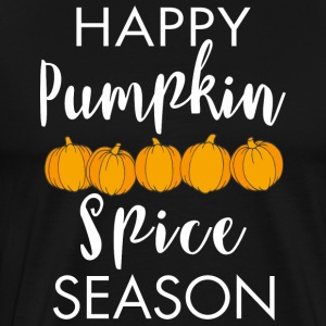 Happy Pumpkin Spice Season - Men's Premium T-Shirt