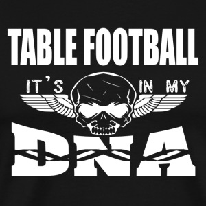 Table Football - It's in my DNA - Men's Premium T-Shirt