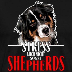 AUSTRALIAN SHEPHERD stress not me - Men's Premium T-Shirt
