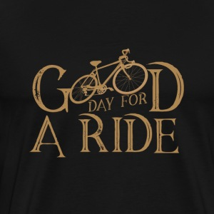 Good day for a ride - Men's Premium T-Shirt