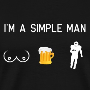 I am a simple man - tits beer football - Men's Premium T-Shirt