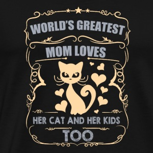 Greatest Mom loves her Cat and Her Kids - Men's Premium T-Shirt