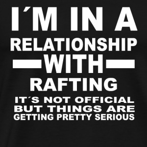 relationship with RAFTING - Men's Premium T-Shirt