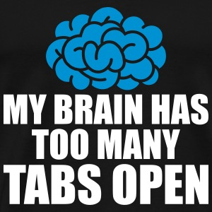 My Brain has to many tab - Männer Premium T-Shirt