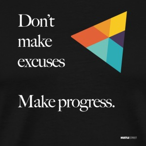 Dont Make Excuses T Shirt - Men's Premium T-Shirt