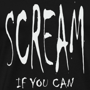 Scream - If You Can - Men's Premium T-Shirt