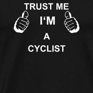 TRUST ME IN CYCLIST - Men's Premium T-Shirt