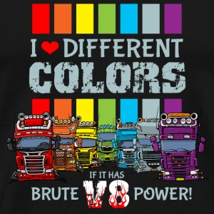 i love different colors if it has brute v8 power d - Mannen Premium T-shirt