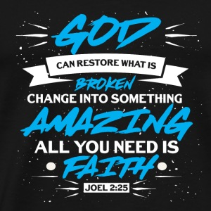 God Faith Bible verse Joel fantastisk bruten - Premium-T-shirt herr