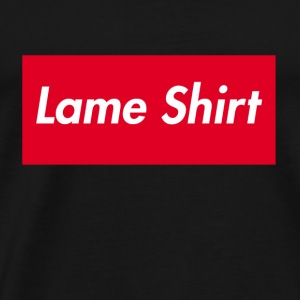 Lame Shirt - Men's Premium T-Shirt