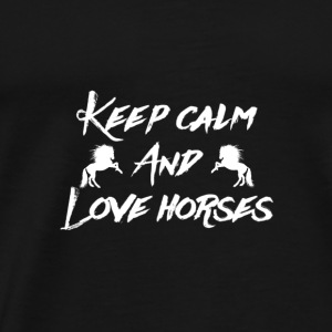 Keep Calm and Love Horses - Men's Premium T-Shirt