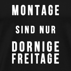 Montage are only thorny Fridays