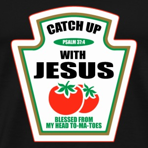 Funny Catch-up With Jesus Gift T-shirt
