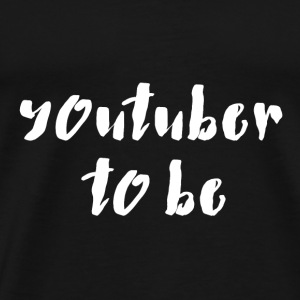 Youtuber to be