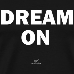 Dream on (blanc) - T-shirt Premium Homme
