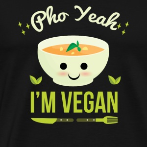 Pho Yeah! I'm Vegan Sweet Desgin for Vegans - Men's Premium T-Shirt