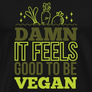 Damn it feels good to be Vegan | Vegan sein rockt! - Männer Premium T-Shirt