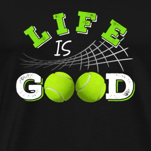 Life is Good Tennis Shirt - Men's Premium T-Shirt