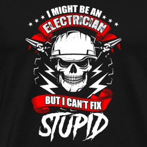 Electrician mechanic hero stupidity gift - Men's Premium T-Shirt