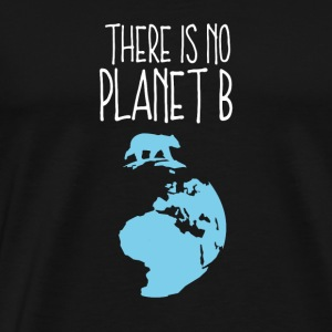 No planet B climate warming climate change gift - Men's Premium T-Shirt
