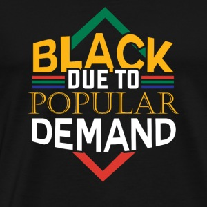 Black Due To Popular Demand Black Pride Shirt Gift