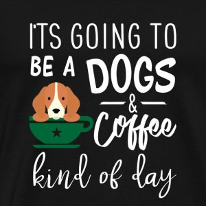 I'ts going to be a dog and coffee child of day