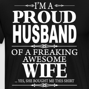 I'm a proud Husband shirt - Men's Premium T-Shirt