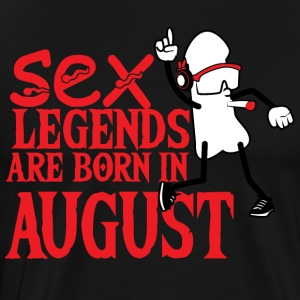 Birthday August penis sex legends born - Men's Premium T-Shirt