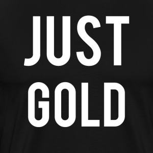 Just gold - Männer Premium T-Shirt