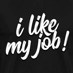 i like my job - Men's Premium T-Shirt