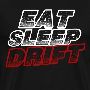 Eat Sleep Drift Gift - T-shirt Premium Homme