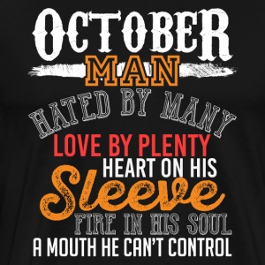 October Man Hated Loved Plenty Heart Fire Mouth - Men's Premium T-Shirt