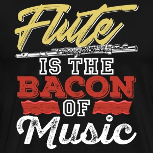 Flute Is The Bacon Of Music - Men's Premium T-Shirt