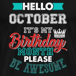 Hello October I'ts My Birthday Month - Men's Premium T-Shirt