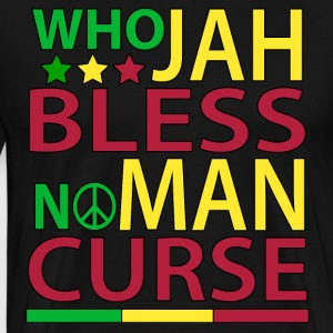 Who Jah Bless No Man Curse - Men's Premium T-Shirt