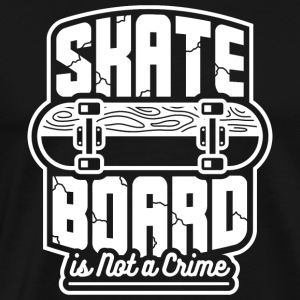 SKATEBOARD IS NOT A CRIME - Men's Premium T-Shirt