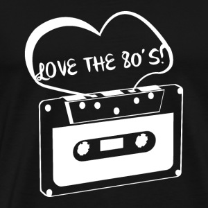 Love the 80's love the eighties 80's