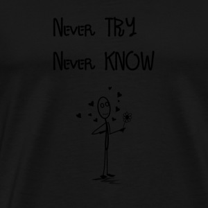 Never Try - Never Know