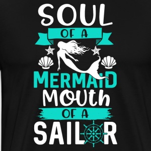 Soul of a Mermaid - Mouth of a Sailor - Männer Premium T-Shirt