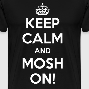 KEEP CALM AND ON MOSH! - Premium T-skjorte for menn