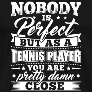 Funny Tennis Player Shirt Nobody Perfect - Männer Premium T-Shirt