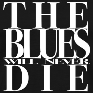 THE BLUES vil aldri dø - Premium T-skjorte for menn