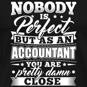 Funny Accounting Accountant Shirt Nobody Perfect - Men's Premium T-Shirt