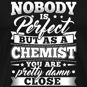 Funny Chemistry Chemist Shirt Nobody Perfect - Men's Premium T-Shirt
